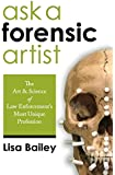 Ask a Forensic Artist: The Art and Science of Law Enforcement's Most Unique Profession
