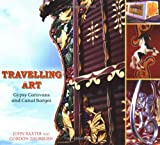 img - for Travelling Art: Gypsy Caravans and Canal Barges book / textbook / text book