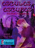 img - for Osculos Oscuros, Besos Voraces (La feria de las almas oscuras n  1) (Spanish Edition) book / textbook / text book