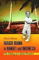 Barack Obama in Hawai'i and Indonesia: The Making of a Global President