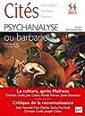 Cités 2013 - N° 54 - Psychanalyse ou barbarie