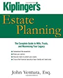 Kiplinger's Estate Planning: The Complete Guide to Wills, Trusts, and Maximizing Your Legacy