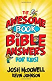 The Awesome Book of Bible Answers for Kids (0736928723) by McDowell, Josh