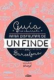 Guía No Aburrida Para Disfrutar De Un Fin De En Barcelona (Ilustracion)