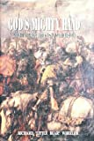 Gods Mighty Hand- Providential Occurrences in World History (Volume 1)