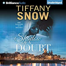 Shadow of a Doubt: Tangled Ivy, Book 2 (       UNABRIDGED) by Tiffany Snow Narrated by Karen Peakes