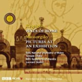 BBC Symphony Chorus Respighi: The Pines Of Rome & Mussorgsky: Pictures At An Exhibition