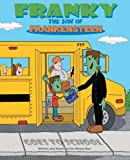 Franky the Son of Frankensteen Goes to School