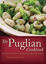 The Puglian cookbook : bringing the flavors of Puglia home