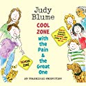 Cool Zone with the Pain and the Great One (       UNABRIDGED) by Judy Blume Narrated by Judy Blume, Kathleen McInerney