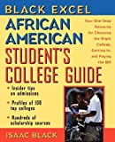 African American Students College Guide: Your One-Stop Resource for Choosing the Right College, Getting in, and Paying the Bill (Black Excel)