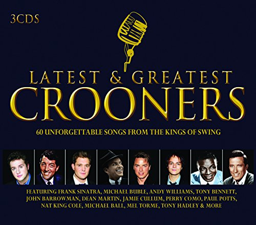 Latest & Greatest Crooners / Various (Classic Crooners compare prices)