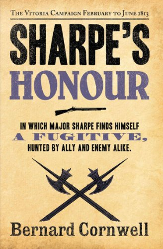 Bernard Cornwell - Sharpe's Honour: The Vitoria Campaign, February to June 1813 (The Sharpe Series, Book 16)