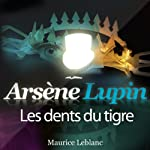 Les dents du tigre (Arsène Lupin 26) | Maurice Leblanc