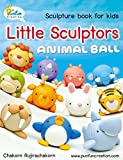 Little Sculptors - Animal Ball: Sculpture book for kids and beginners