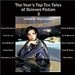 The Year's Top Ten Tales of Science Fiction 3   Damien Broderick,Yoon Ha Lee,Ian R MacLeod,Sean McMullen,Allen M Steele,Robert Reed,Peter Watts