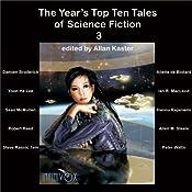 The Year's Top Ten Tales of Science Fiction 3   [Damien Broderick, Yoon Ha Lee, Ian R MacLeod, Sean McMullen, Allen M Steele, Robert Reed, Peter Watts]