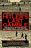 img - for Hitler's Last Gamble: The Battle of the Bulge, December 1944-January 1945 book / textbook / text book