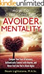 How to Overcome the Avoider Mentality...
