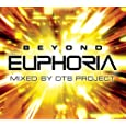 Beyond Euphoria: Mixed By Dt8 Project
