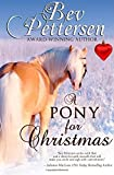By Bev Pettersen A PONY FOR CHRISTMAS: A Montana Holiday Novella [Paperback]