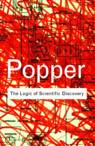 The Logic of Scientific Discovery (Routledge Classics), by Karl Popper