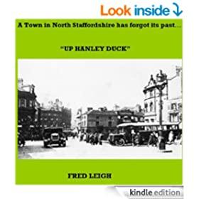 A Town in North Staffordshire has forgot its past - Up Hanley Duck