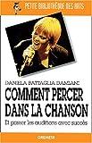 echange, troc Daniela Battaglia Damiani - Comment percer dans la chanson et passer les auditions avec succès