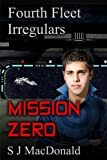 img - for Mission Zero (Fourth Fleet Irregulars Book 1) book / textbook / text book