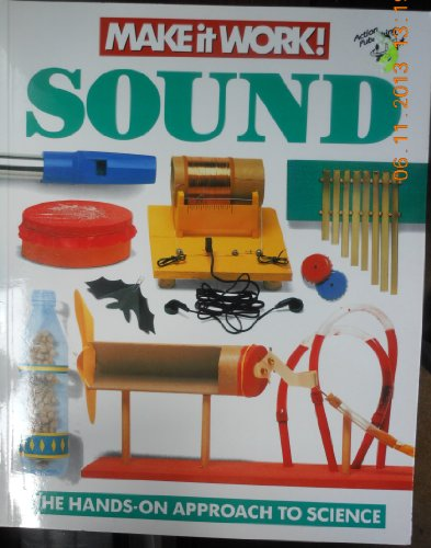 Sound: The Hands-on Approach to Science (Make It Work! Science)