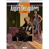 Les Aigles décapitées, tome 4 : L'Hérétique
