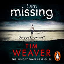 I Am Missing: David Raker, Book 8 Audiobook by Tim Weaver Narrated by Joe Coen, Louise Brealey