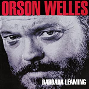 Orson Welles: A Biography | [Barbara Leaming]