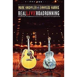 Mark Knopfler & Emmylou Harris : Real live roadrunning affiche