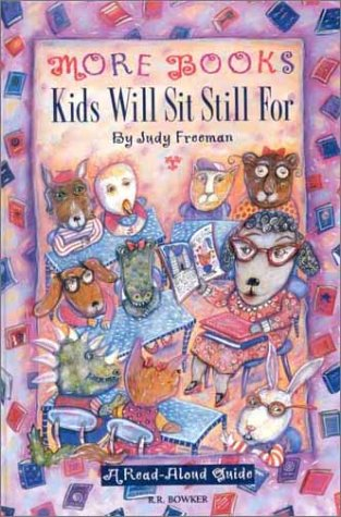 More Books Kids Will Sit Still For: A Read-Aloud Guide (2nd Edition)