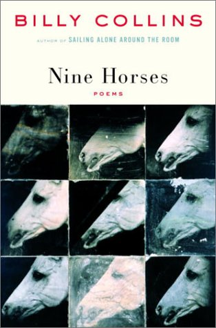 Nine Horses: Poems, BILLY COLLINS