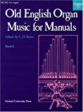 img - for Old English Organ Music for Manuals Book 2 (Bk. 2) book / textbook / text book