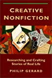 Creative Nonfiction: Researching and Crafting Stories of Real Life (1884910432) by Philip Gerard