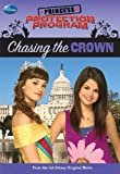 img - for Princess Protection Program #1: Chasing the Crown (Princess Protection Program (Quality)) book / textbook / text book