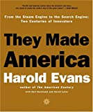 They Made America: Two Centuries of Innovators from the Steam Engine to the Internet Revolution: Two centuries of Innovators