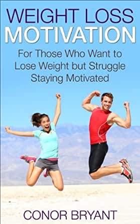 Weight Loss Motivation: For Those Who Want to Lose Weight but Struggle Staying Motivated