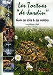 Les Tortues de Jardin: Guide des soin...