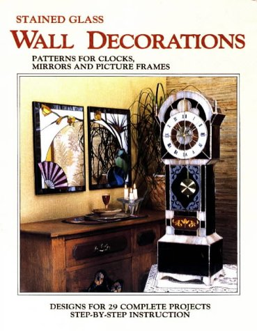 Stained glass wall decorations: Patterns for clocks, mirrors & picture frames