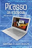 img - for Picasso on a Schedule: The Art and Science of Managing IT book / textbook / text book