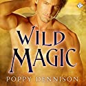 Wild Magic: Triad, Book 4 (       UNABRIDGED) by Poppy Dennison Narrated by Robert G. Davis