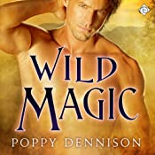 Wild Magic: Triad, Book 4 | Poppy Dennison