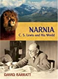 Narnia: C. S. Lewis and His World (0825420172) by Barratt, David