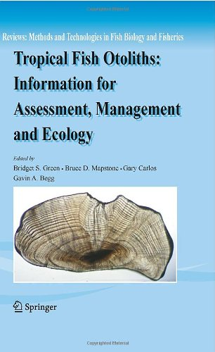 Tropical Fish Otoliths: Information For Assessment, Management And Ecology (Reviews: Methods And Technologies In Fish Biology And Fisheries)