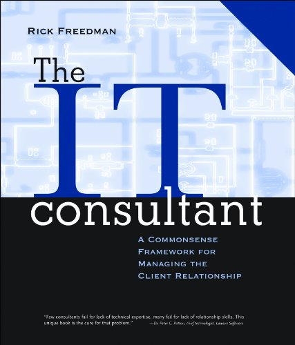 The It Consultant: A Commonsense Framework for Managing the Client Relationship (Business)