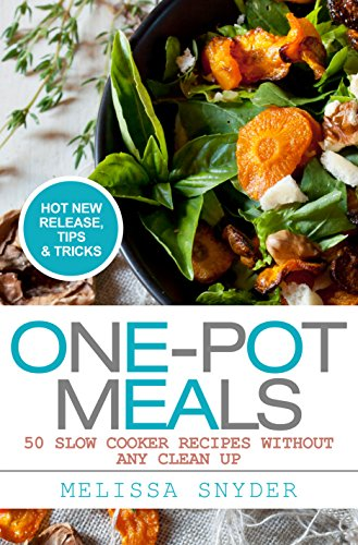 one-pot-meals-50-slow-cooker-recipes-with-no-preservatives-and-hardly-any-clean-up